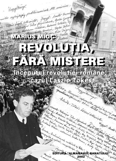 Cartea mea despre cazul Laszlo Tokes, publicată în 2002, unde am prezentat pentru prima oară o parte din documentele procesului de evacuare a lui Laszlo Tokes