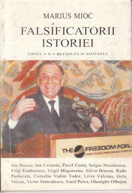 """Prima mea carte (ediţia 1 - 1994, ediţia 2 - 1995), în care-l numeam pe Ion Iliescu """"falsificator al istoriei"""" iar pe Ion Cristoiu """"vîrful de lance al campaniei de falsificare a istoriei revoluției"""""""