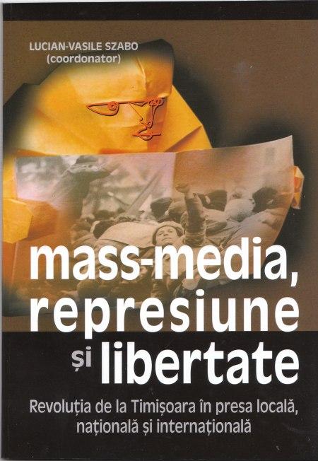 Mass-media, represiune şi libertate